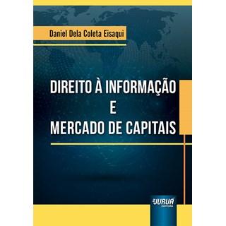 Livro Direito à Informação e Mercado de Capitais - Eisaqui - Juruá