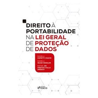 Livro - DIREITO À PORTABILIDADE NA LEI GERAL DE PROTEÇÃO DE DADOS - Cravo 1º edição