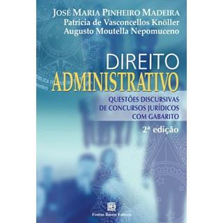 Livro - Direito Administrativo - Questões Discursivas de Concursos Jurídicos com Gabarito - Madeira