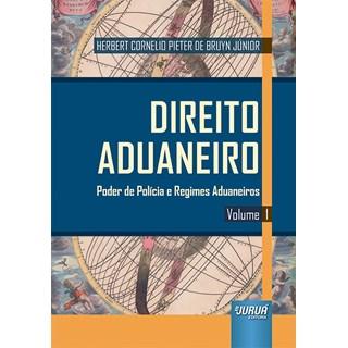 Livro - Direito Aduaneiro: Volume 1 - Júnior - Juruá
