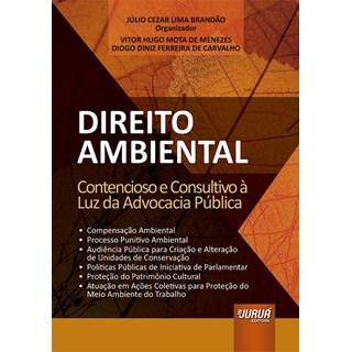 Livro - Direito Ambiental: Contencioso e Consultivo à Luz da Advocacia Pública - Brandão - Juruá