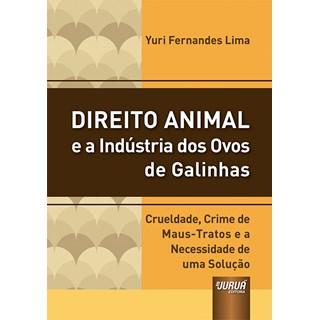 Livro - Direito Animal e a Indústria dos Ovos de Galinhas - Lima - Juruá