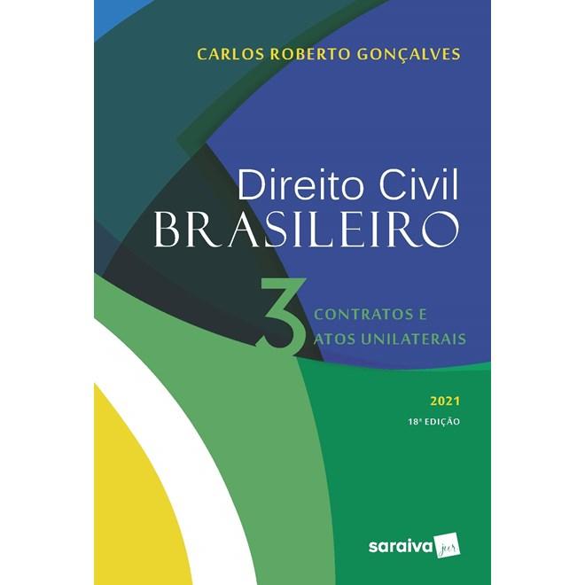 Livro Direito Civil Brasileiro Vol. 3 - 18ª Edição 2021 - Gonçalves - Saraiva