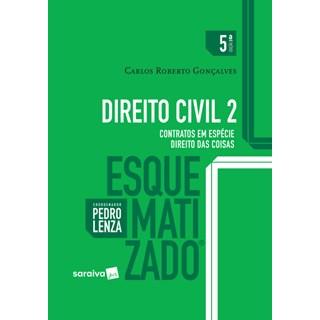 Livro - Direito Civil Esquematizado 2 - Parte Geral - Contratos Em Espécie - Direito Das Coisas - 5ª Ed. 2017 - Gonçalves