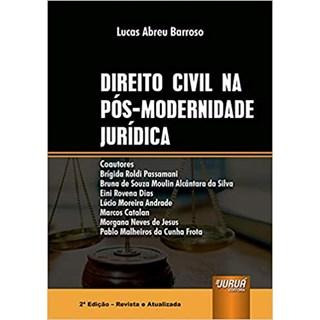 Livro - Direito Civil na Pós-Modernidade Jurídica - Barroso - Juruá