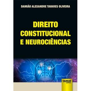 Livro - Direito Constitucional e Neurociências - Oliveira - Juruá