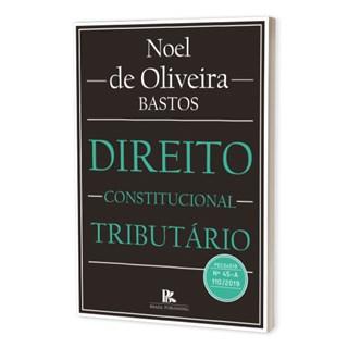 Livro - Direito Constitucional Tributário - Bastos - Brazil Publishing