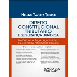 Livro - Direito Constitucional Tributário e Segurança Jurídica  - Torres