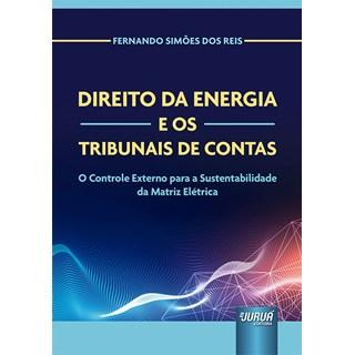 Livro Direito da Energia e os Tribunais de Contas - Reis - Juruá