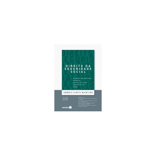 Livro - Direito da Seguridade Social - 39ª Edição - 2020 - Martins 39º edição