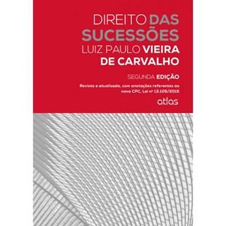 Livro - Direito das Sucessões: Revista e atualizada, com anotações referentes ao novo CPC, Lei 13.105/2015 - Carvalho
