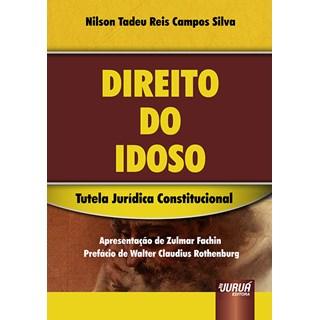 Livro - Direito do Idoso: Tutela Jurídica Constitucional - Silva - Juruá
