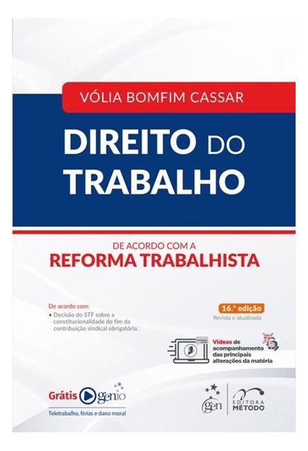 Livro - Direito do Trabalho - De acordo com a Reforma Trabalhista - Cassar