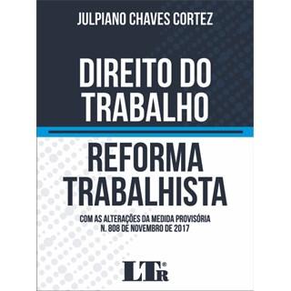 Livro - DIREITO DO TRABALHO - REFORMA TRABALHISTA - COM AS ALTERAÇÕES DA MEDIDA PROVISÓRIA N. 808 DE NOVEMBRO DE 2017