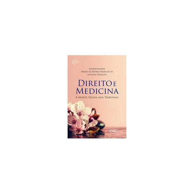 Livro - Direito e Medicina: a morte digna nos tribunais - 1ª edição - 2018 - Godinho 1º edição