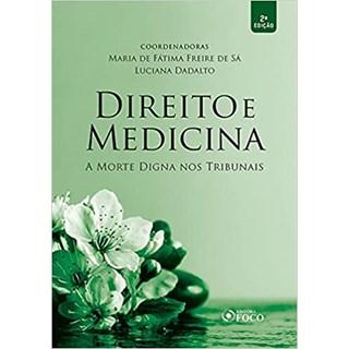 Livro - Direito e Medicina: a Morte Digna nos Tribunais - Freire de Sá