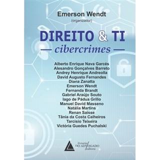 Livro - Direito e TI Cibercrimes - Wendt
