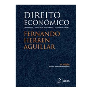 Livro - Direito Econômico - Do Direito Nacional ao Direito Supranacional - Aguillar