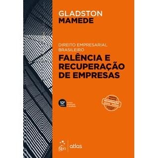 Livro Direito Empresarial Brasileiro: Falência e Recuperação de Empresas - Mamede - Atlas