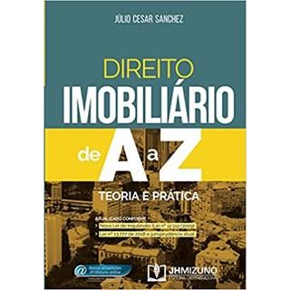 Livro - Direito Imobiliário de A a Z: Teoria e Prática - Sanchez - Jh Mizuno