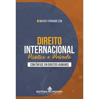 Livro Direito Internacional Público e Privado com Ênfase nos Direitos Humanos - Jh Mizuno