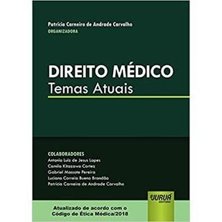 Livro - Direito Médico: Temas Atuais - Carvalho - Juruá