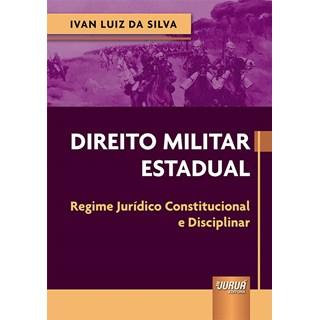 Livro Direito Militar Estadual - Silva - Juruá