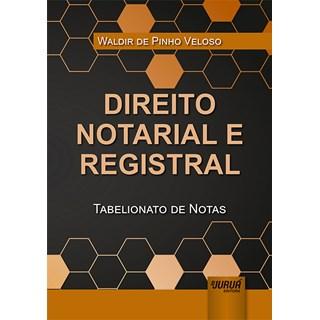 Livro - Direito Notarial e Registral - Veloso - Juruá