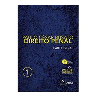 Livro - Direito Penal - Parte Geral: Vol. 1 - Busato - Atlas