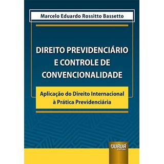 Livro Direito Previdenciário e Controle de Convencionalidade - Bassetto - Juruá