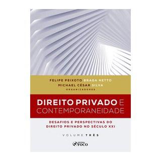 Livro - DIREITO PRIVADO E CONTEMPORANEIDADE: DESAFIOS E PERSPECTIVAS DO DIREITO PRIVADO NO SÉCULO XX