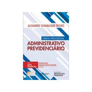 Livro - Direito Processual Administrativo Previdenciário - Volume 1 - Triches