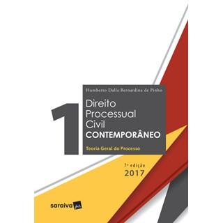 Livro - Direito Processual Civil Contemporâneo 1 - Teoria Geral do Processo - 7ª Ed. 2017 - Pinho