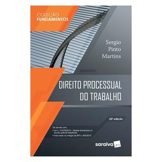 Livro - Direito Processual do Trabalho - 22 ª Edição 2020 - Coleção Fundamentos - Martins 22º edição