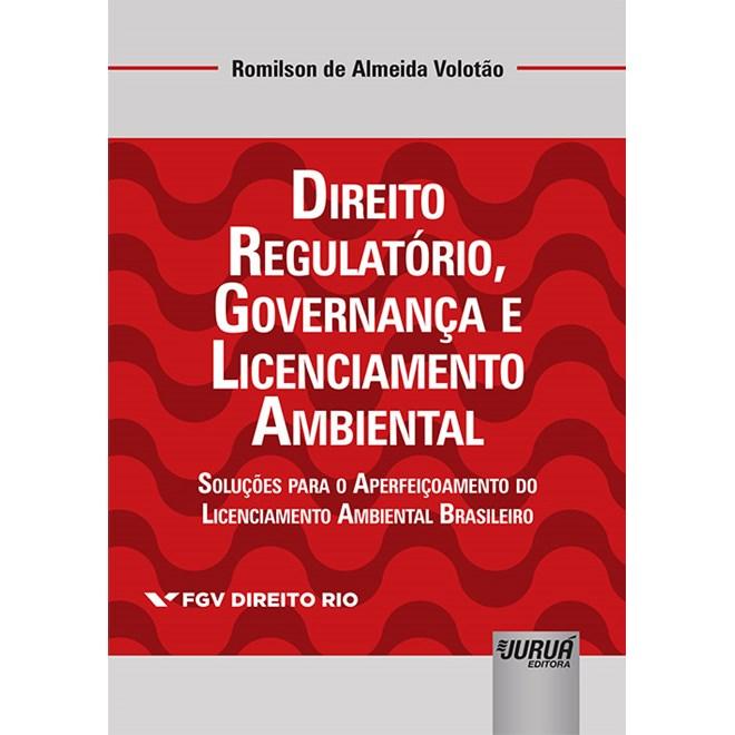 Livro - Direito Regulatório, Governança e Licenciamento Ambiental - Volotão - Juruá