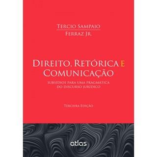 Livro - Direito, Retórica, e Comunicação: Subsídios para Uma Pragmática do Discurso Jurídico - Ferraz Jr