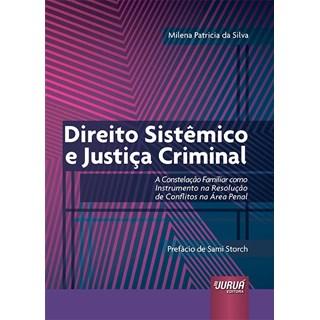 Livro - Direito Sistêmico e Justiça Criminal - Silva - Juruá
