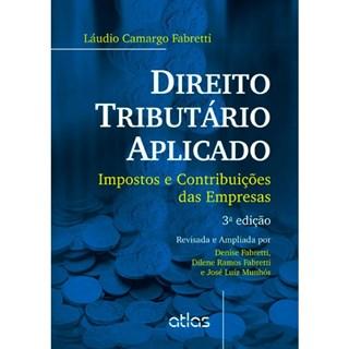 Livro - Direito Tributário Aplicado: Impostos e Contribuições das Empresas - Fabretti