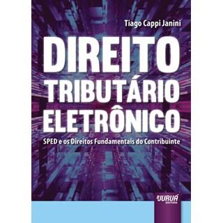 Livro - Direito Tributário Eletrônico - Janini - Juruá