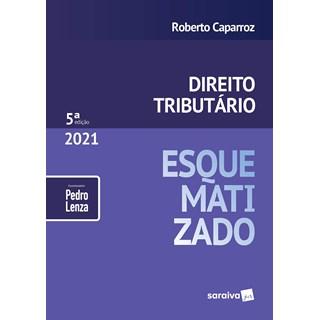 Livro Direito Tributário Esquematizado 2021 - Caparroz - Saraiva