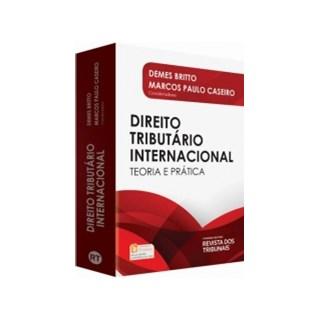 Livro - Direito Tributário Internacional. Teoria e Prática - Britto