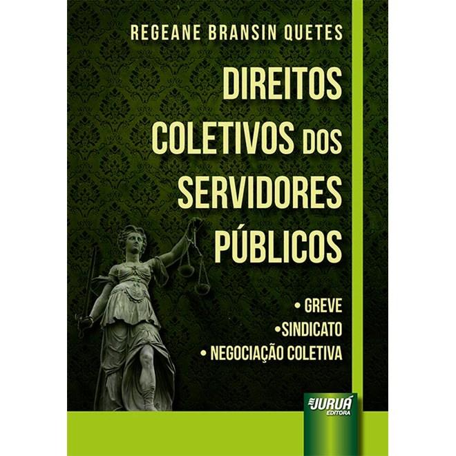 Livro - Direitos Coletivos dos Servidores Públicos - Quetes - Juruá
