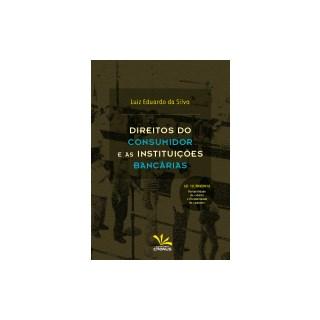 Livro - Direitos do Consumidor e as Instituições Bancárias - Silva