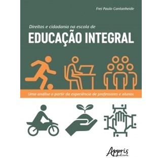 Livro - Direitos e Cidadania na Escola de Educação Integral - Cantanheide - Appris