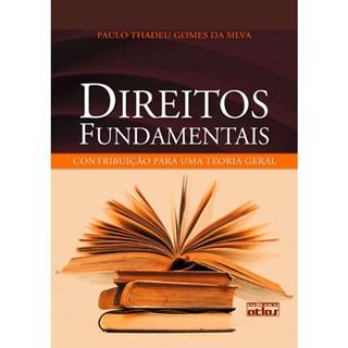 Livro - Direitos Fundamentais: Contribuição para uma Teoria Geral - Silva