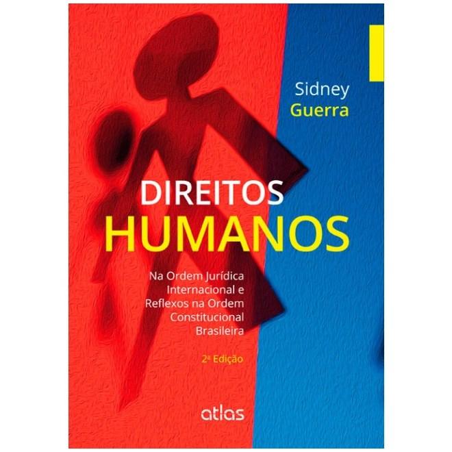 Livro - Direitos Humanos: Na Ordem Jurídica Internacional e Reflexos na Ordem Constitucional Brasileira - Guerra