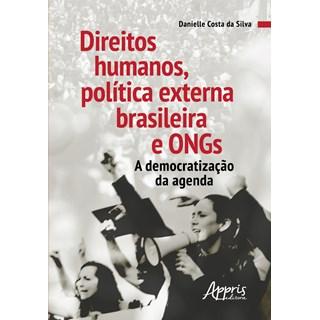 Livro - Direitos Humanos, Política Externa Brasileira e Ongs - Silva