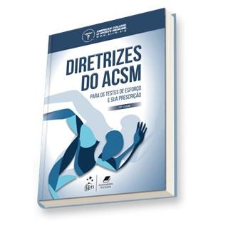 Livro - Diretrizes do ACSM para os Testes de Esforço e sua Prescrição - American College of Sports Medicine