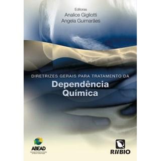 Livro - Diretrizes Gerais para o Tratamento da Dependencia Química - Gigliotti