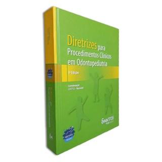 Livro - Diretrizes Para Procedimentos Clínicos em Odontopediatria - Aboped - Santos Pub